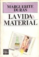 La vida material. Marguerite Duras. Plaza & Janés Editores S.A.