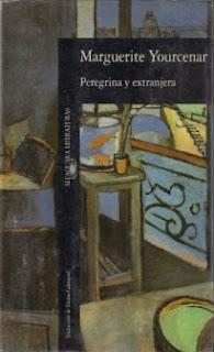 Marguerite Yourcenar - Peregrina y extranjera. Editorial Alfaguara