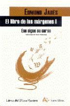 Edmond Jabès: El libro de los márgenes I. Eso sigue su curso. (Arena libros, 2004)