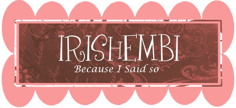Irishembi - Because I Said So