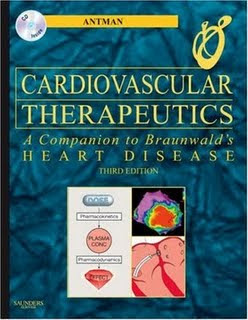Cardiovascular Therapeutics: A Companion to Braunwald's Heart Disease. 3rd Ed.