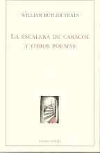W.B. Yeats: La Escalera de Caracol y Otros Poemas (Traducción)