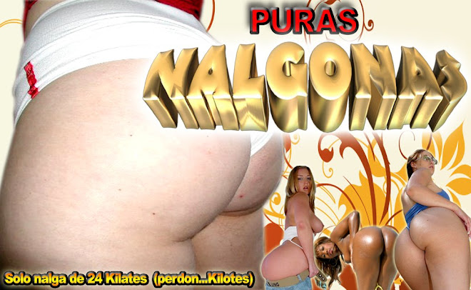 !!!PURAS NALGONAS
