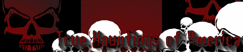 True Hauntings  of America