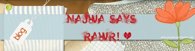 Najwa Says Rawr!