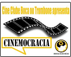 Acesse o Cine Clube Boca no Trombone!