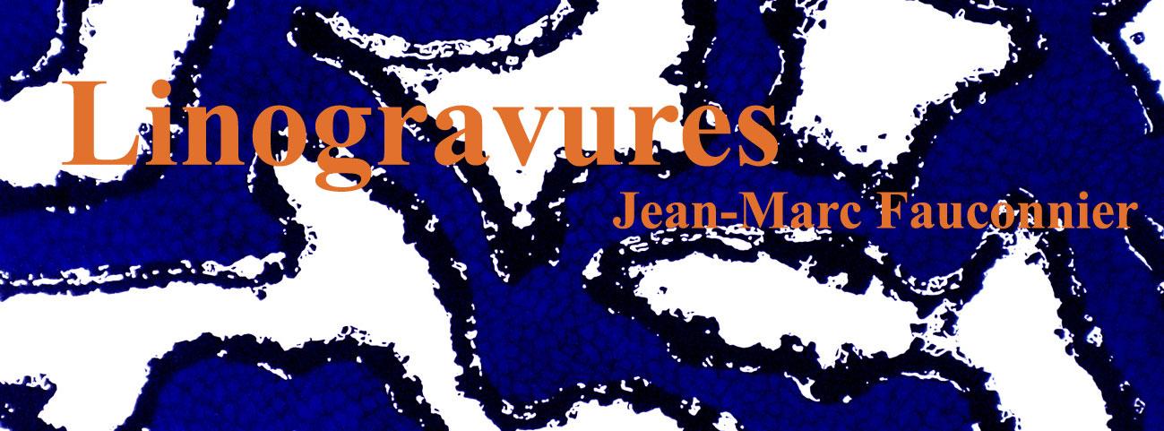 Linogravures de Jean-Marc Fauconnier