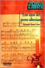 [Imagen: ANTONIO+SANTA+ANA+-+LOS+OJOS+DEL+PERRO+S...NO+001.JPG]