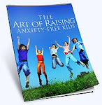 The Art Of Raising Anxiety Free Kids