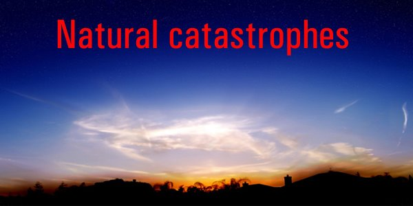 Natural catastrophes