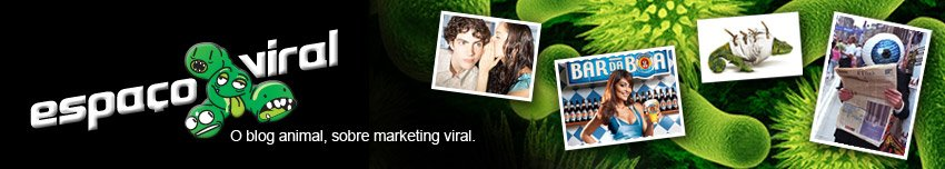 Espaço Viral - O Blog de Marketing Viral