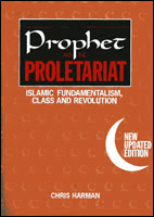 The prophet and the proletariat - Chris Harman