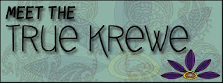 true krewe - Part 2 of 4: Meet the True Krewe!