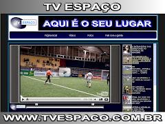 ASSISTA A TV ESPAÇO www.tvespaco.com.br