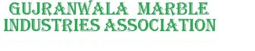 GMIA Gujranwala Marble Industries Association Members