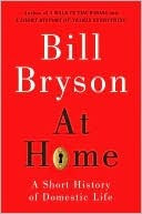 At Home:  A History of Private Life