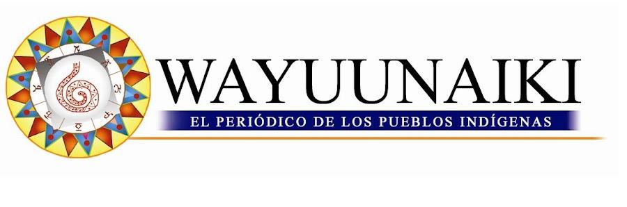 WAYUUNAIKI, el periódico de los pueblos indígenas