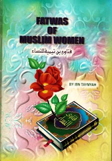Fatwas Of Muslim Women by ibn Taymeeyah