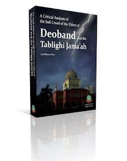 A critical analysis of the Sufi Creed of the elders of Deoband and the Tablighi Jama'ah