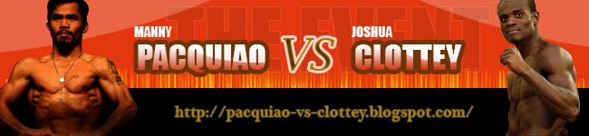 Pacquiao vs Clottey - News and Updates, Live Online and Replay