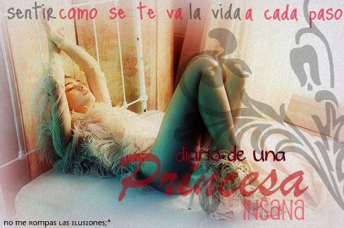 Diario de una princesa insana;*