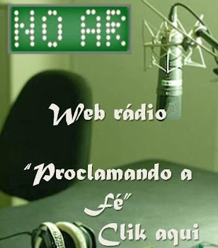 WEB RÁDIO PROCLAMANDO A FÉ