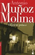 Antonio Muñoz Molina. El jinete polaco