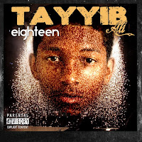 tayyib+ali+eighteen Tayyib Ali – Eighteen (New Mixtape!)