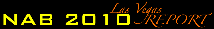 NAB 2010 Blog & Las Vegas Report