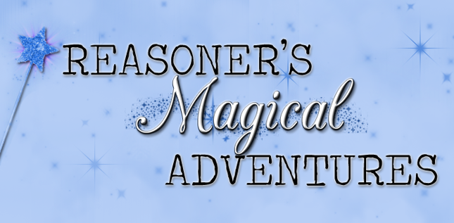 Reasoner's Magical Adventures