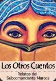 """""""Los otros cuentos:Relatos del SubComandante Marcos"""" Libro-disco en venta en Gente de Radio."""