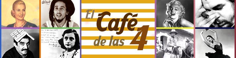 """""""El Café de las 4"""""""