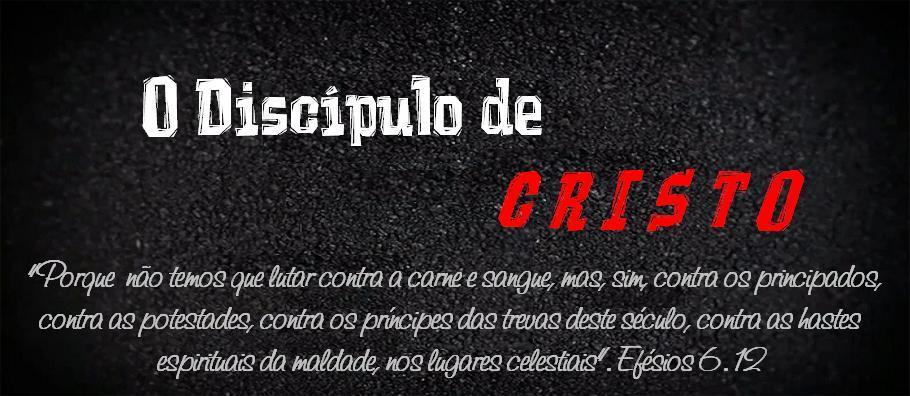 O Discípulo de Cristo