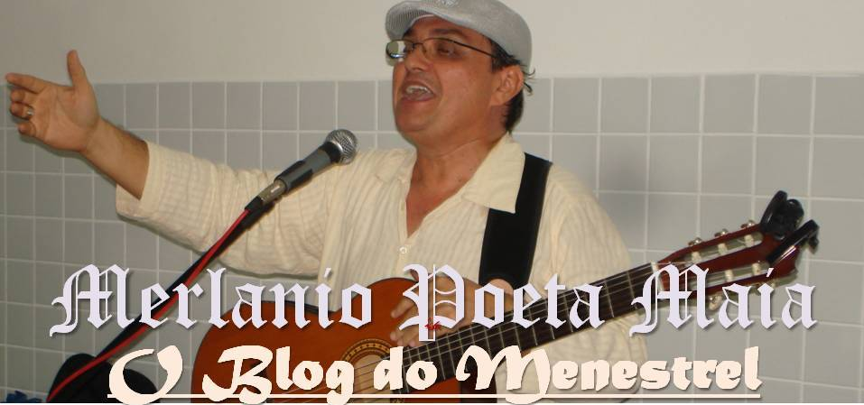BLOG DO POETA MERLÂNIO MAIA