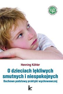 Henning Köhler. O dzieciach lękliwych, smutnych i niespokojnych.