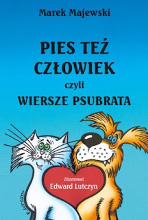 Marek Majewski. Pies też człowiek czyli wiersze psubrata.