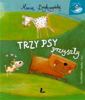 Marcin Brykczyński. Trzy psy przyszły.