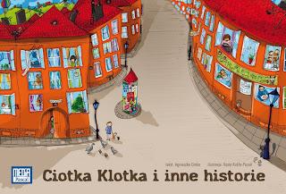 Agnieszka Ginko. Ciotka Klotka i inne historie.