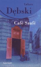 Łukasz Dębski. Café Szafé.