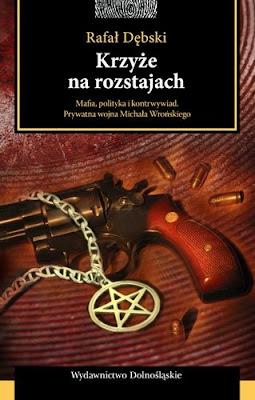 Rafał Dębski. Krzyże na rozstajach.