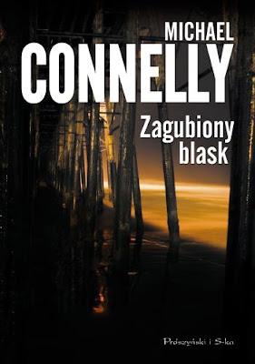 Michael Connelly. Zagubiony blask.
