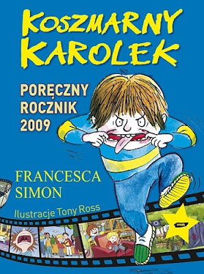 Francesca Simon. Koszmarny Karolek. Podręczny Rocznik 2009.