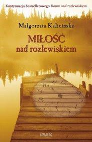 Małgorzata Kalicińska. Miłość nad rozlewiskiem.