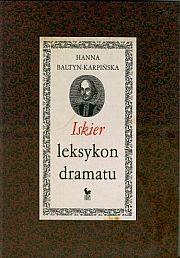 Hanna Baltyn-Karpińska. Iskier leksykon dramatu.