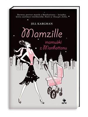 Jill Kargman. Mamzille.