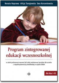 Renata Naprawa, Alicja Tanajewska, Ewa Korzeniewska. Program zintegrowanej edukacji wczesnoszkolnej w szkole podstawowej masowej lub w szkole podstawo