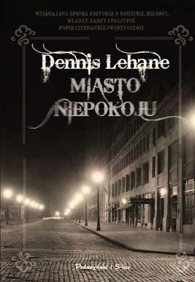 Dennis Lehane. Miasto niepokoju.