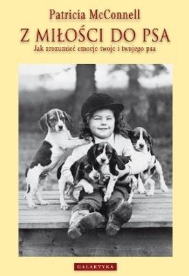 Patricia McConnell. Z miłości do psa.