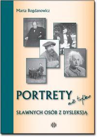 Marta Bogdanowicz. Portrety nie tylko sławnych osób z dysleksją.
