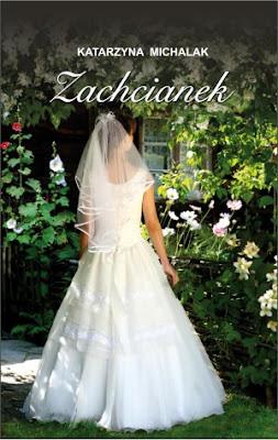 Katarzyna Michalak. Zachcianek.